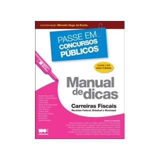 MANUAL DE DICAS CARREIRAS FISCAIS RECEITAS FEDERAL ESTADUAL E MUNICIPAL - SARAIVA