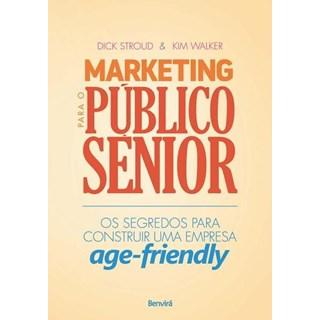 MARKETING PARA O PUBLICO SENIOR - BENVIRA