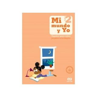 MI MUNDO Y YO - ESPANOL PARA NINOS 2 - ATICA