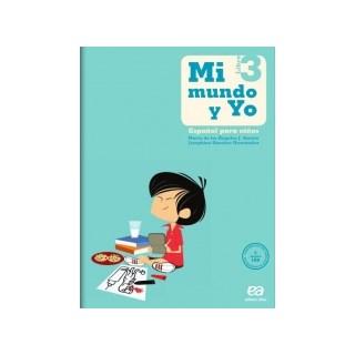 MI MUNDO Y YO - ESPANOL PARA NINOS 3 - ATICA