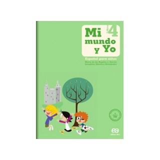 MI MUNDO Y YO - ESPANOL PARA NINOS 4 - ATICA