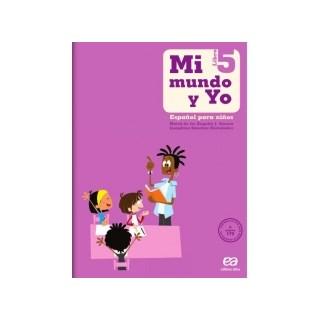 MI MUNDO Y YO - ESPANOL PARA NINOS 5 - ATICA