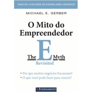 MITO DO EMPREENDEDOR, O - FUNDAMENTO