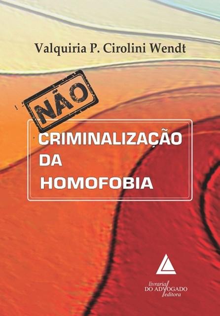 NAO CRIMINALIZACAO DA HOMOFOBIA - LIVRARIA DO ADVOGADO