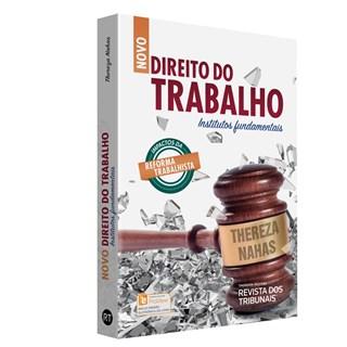 NOVO DIREITO DO TRABALHO INSTITUTOS FUNDAMENTAIS - RT
