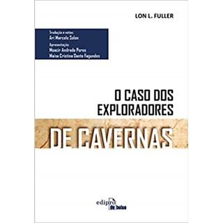 O caso dos exploradores de cavernas - Fuller