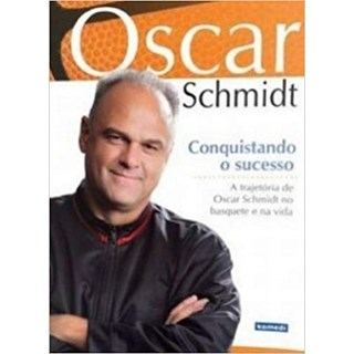 OSCAR SCHMIDT - CONQUISTANDO O SUCESSO - KOMEDI