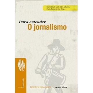 PARA ENTENDER O JORNALISMO - AUTENTICA
