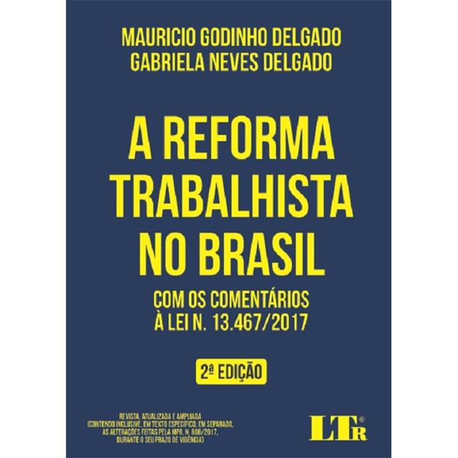 REFORMA TRABALHISTA NO BRASIL, A - LTR