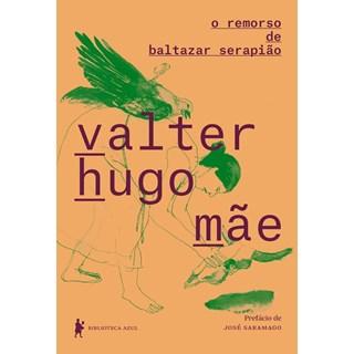 REMORSO DE BALTAZAR SERAPIAO, O - BIBLIOTECA AZUL