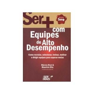 SER MAIS COM EQUIPES DE ALTO DESEMPENHO - SER MAIS