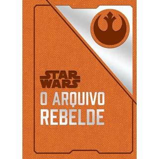 STAR WARS - O ARQUIVO REBELDE - BERTRAND