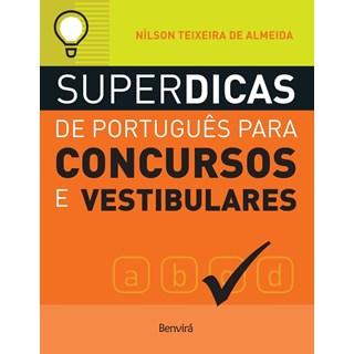 SUPERDICAS DE PORTUGUES PARA CONCURSOS E VESTIBULARES - BENVIRA