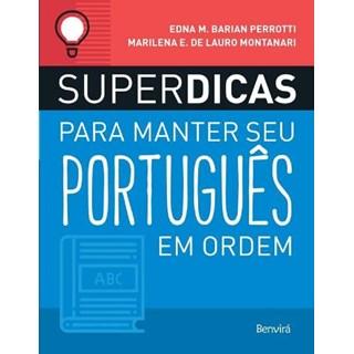 SUPERDICAS PARA MANTER SEU PORTUGUES EM ORDEM - BENVIRA