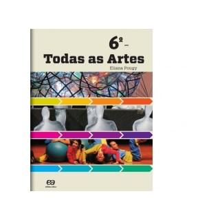 TODAS AS ARTES - 6 ANO - ATICA