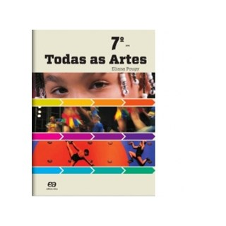 TODAS AS ARTES - 7 ANO - ATICA