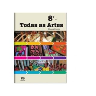 TODAS AS ARTES - 8 ANO - ATICA