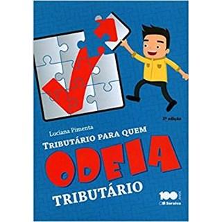 TRIBUTARIO PARA QUEM ODEIA TRIBUTARIO - SARAIVA
