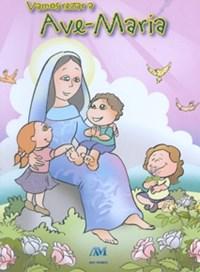 Livro Vamos Rezar A Ave Maria Ave Maria