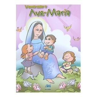 VAMOS REZAR A AVE MARIA - AVE MARIA